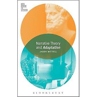 Narrative Theory and Adaptation by Jason Mittell - 9781501308406 Book