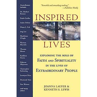 Inspired Lives - Exploring the Role of Faith and Spirituality in the L