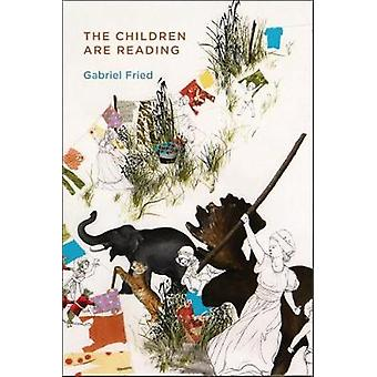 The Children are Reading by Gabriel Fried - 9781935536949 Book