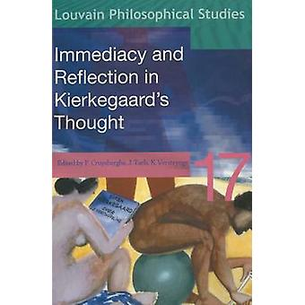 Immediacy and Reflection in Kierkegaard's Thought by Paul Cruysberghs