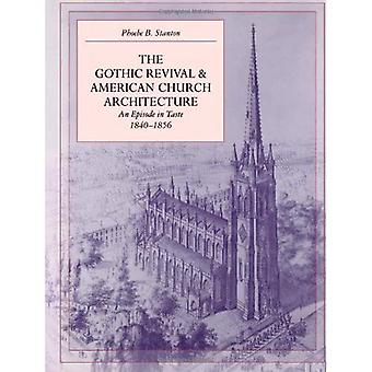 Gothic Revival & American Church Architecture An Episode in Taste, 1840-1856