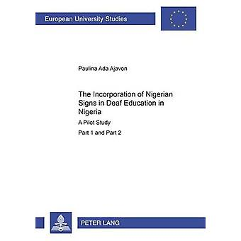 The Incorporation of Nigerian Signs in Deaf Education in Nigeria by Paulina Ada Ajavon