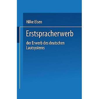 Erstspracherwerb  Der Erwerb des deutschen Lautsystems by Elsen & Hilke