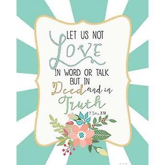 Deed and Truth Poster Print by Jo Moulton