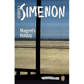 Maigrets Holiday by Georges Simenon & Ros Schwartz