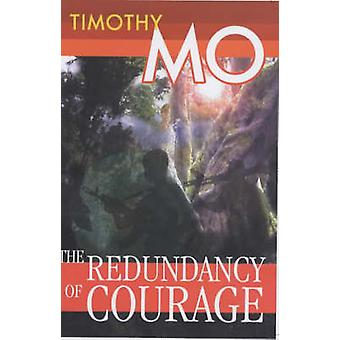 The Redundancy of Courage by Timothy Mo