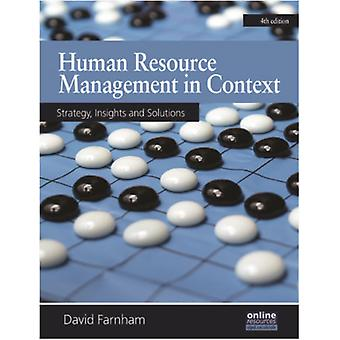 Human Resource Management in Context : Insights Strategy and Solutions: Strategy Insights and Solutions (Paperback) by Farnham David