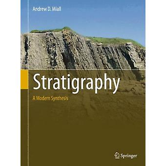 Stratigraphy: A Modern Synthesis (Hardcover) by Miall Andrew D.