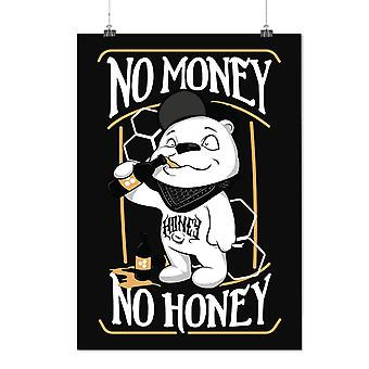 Matte or Glossy Poster with No Money Honey Beer Funny | Wellcoda | *d2418
