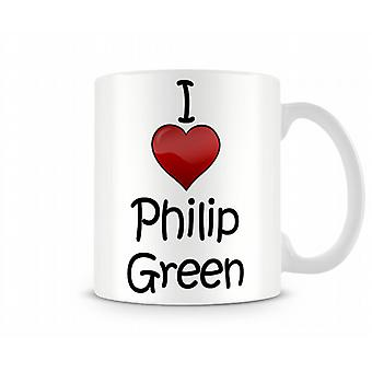I Love Philip Green Printed Mug