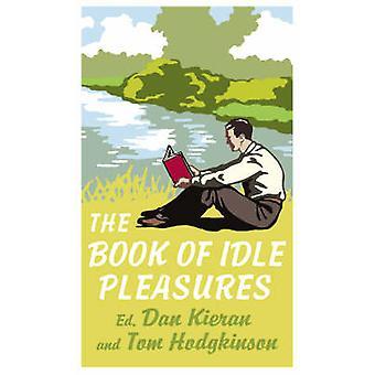 Das Buch der Leerlauf Freuden von Tom Hodgkinson - Dan Kieran - 978009192