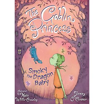 Goblin prinsessan - rökig Dragon barnet av Jenny O'Connor - Kate W