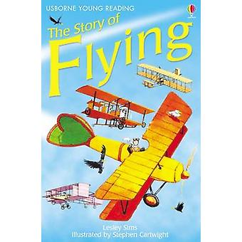 The Story of Flying (New edition) by Lesley Sims - Stephen Cartwright
