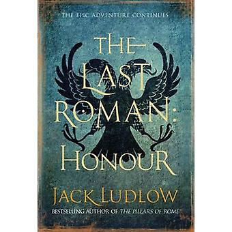The Last Roman - Honour by Jack Ludlow - 9780749014469 Book