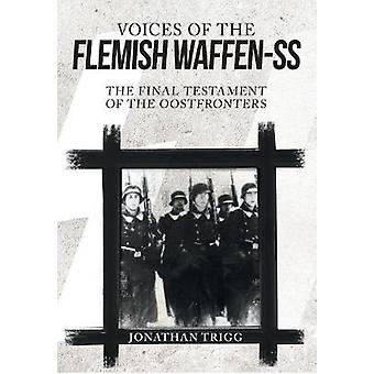 Voices of the Flemish Waffen-SS - The Final Testament of the Oostfront