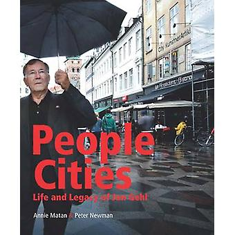 People Cities - The Life and Legacy of Jan Gehl by Annie Matan - Peter