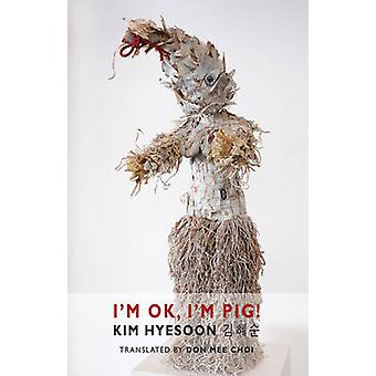 I'm Ok - I'm Pig! by Kim Hyesoon - Don Mee Choi - 9781780371023 Book