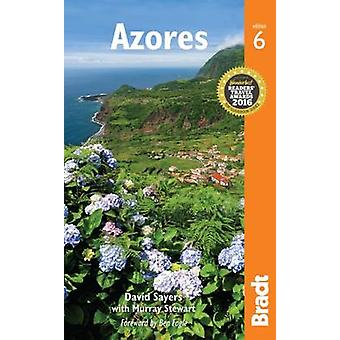 Azores - The Bradt Travel Guide by David Sayers - Murray Stewart - Ben