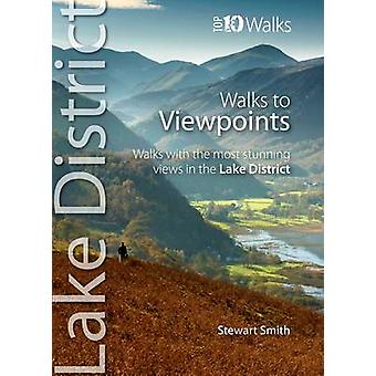 Walks to Viewpoints - Walks with the Most Stunning Views in the Lake D