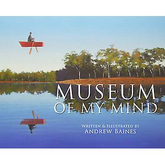 Museum of My Mind by Andrew Baines - 9781925367171 Book
