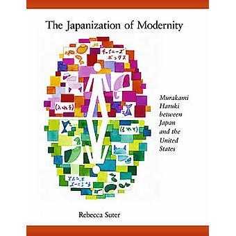 The Japanization of Modernity - Murakami Haruki Between Japan and the