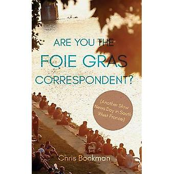 Are You the Foie Gras Correspondent? - Another Slow News Day in South