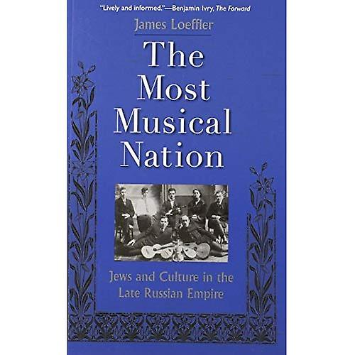 The Most Musical Nation  Jews and Culture in the Late Russian Empire