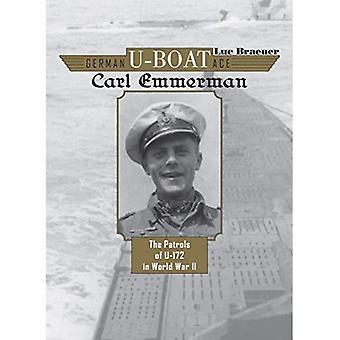 German U-Boat Ace Carl Emmermann: The Patrols of U-172 in World War II (German U-Boat Ace)
