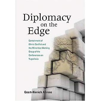 Diplomatie op de rand: indammen van etnische conflicten en de werkgroep van de minderheden van de conferenties over Joegoslavië...