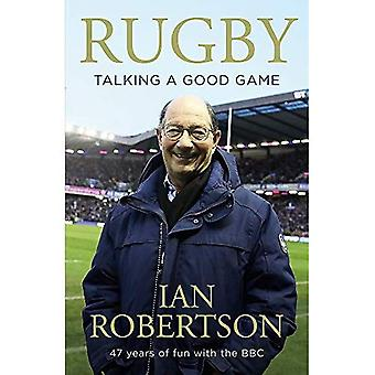 Rugby: Talking A Good Game: 50 Years of Fun with the BBC