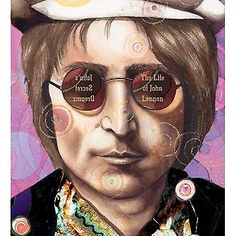 John's Secret Dreams: The Life of John Lennon (Big Words)