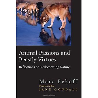 Eläinten intohimoja ja hirveästi hyveitä: Mietteitä Redecorating luonto