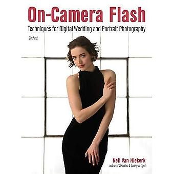 On-Camera Flash : Techniques for Digital Wedding and Portrait Photography