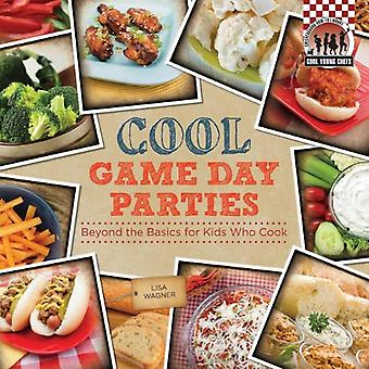 Cool Game Day Parties: Beyond the Basics for Kids Who Cook (Checkerboard How-To Library: Cool Young Chefs)