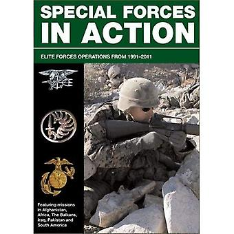 Special Forces in Action: Elite Forces Operations 1991-2011