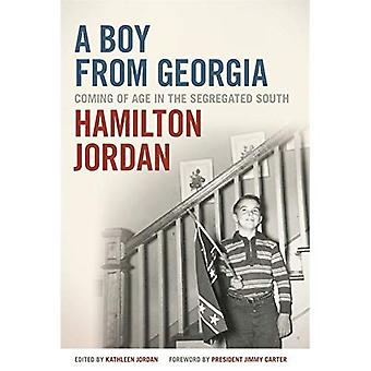 A Boy from Georgia: Coming� of Age in the Segregated South (A Bradley Hale Fund� for Southern Studies Publication)