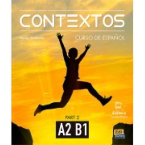 Contextos A2-B1   Student Book with Instructions in English and Free Access to Eleteca  Curso de Espanol Para Jovenes y Adultos  Part Two (Contextos)