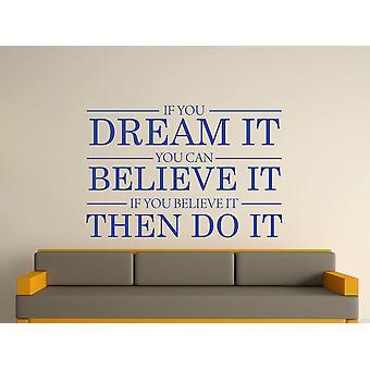 Drømmen den tror det gjør det vegg kunst klistremerke - strålende blå