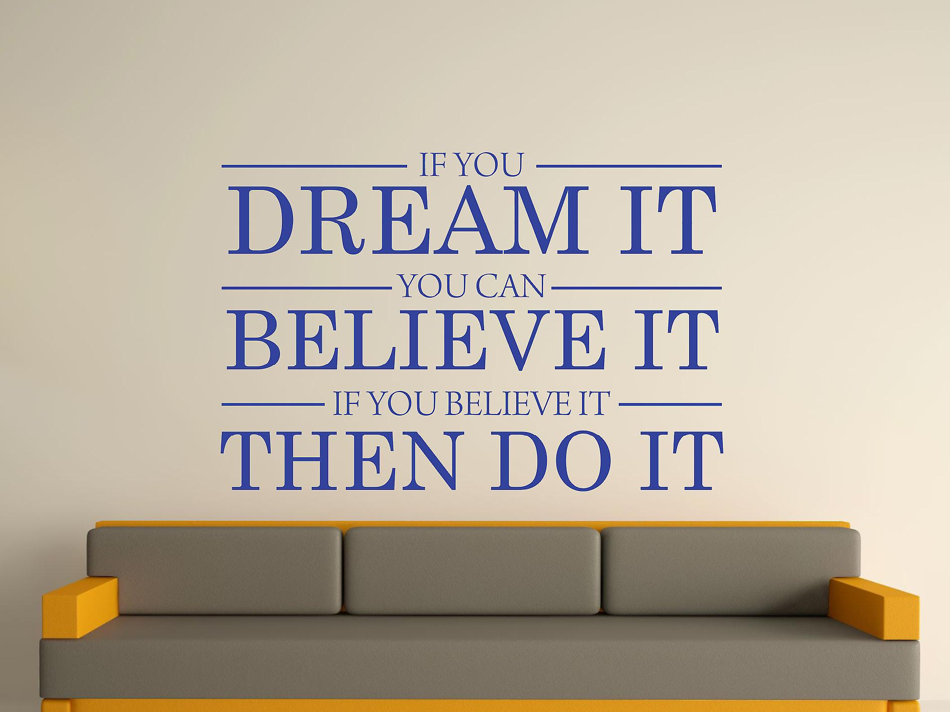 Dream It Believe It Do It Wall Art Sticker - Brilliant Blue