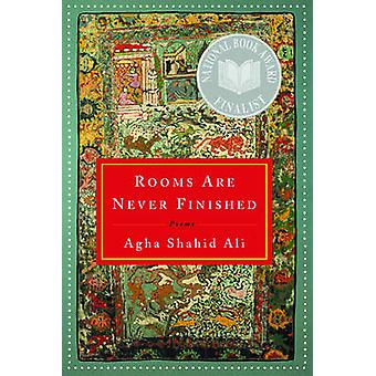 Rooms Are Never Finished Poems by Ali & Agha Shahid