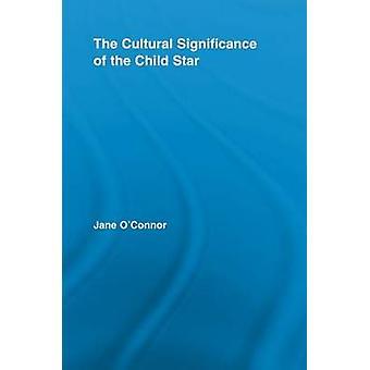 Die kulturelle Bedeutung der Kinderstar von OConnor & Jane Catherine