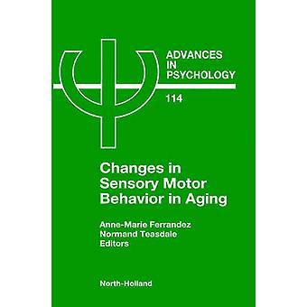Changes in Sensory Motor Behavior in Aging by Ferrandez & A. M.