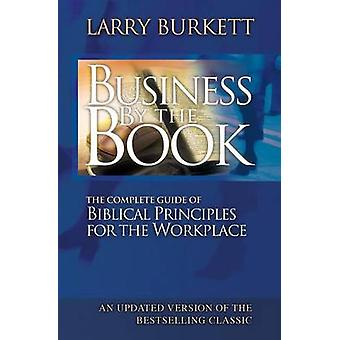 Business By The Book Complete Guide of Biblical Principles for the Workplace by Burkett & Larry