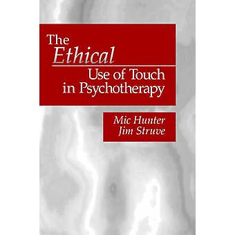 The Ethical Use of Touch in Psychotherapy by Struve & Jim