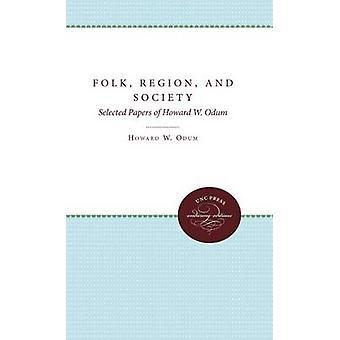 Folkliga Region och samhälle valt papper av Howard W. Odum av Odum & Howard W.