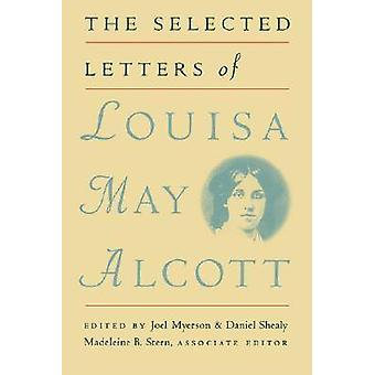 The Selected Letters of Louisa May Alcott by Myerson & Joel