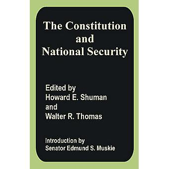 Constitution and National Security The by Shuman & Howard E.