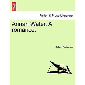 Annan Water. A romance. by Buchanan & Robert