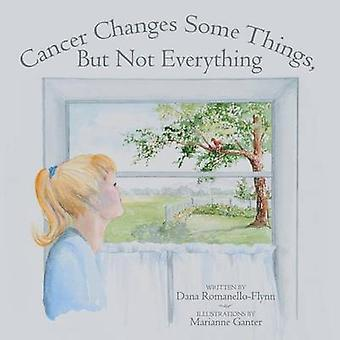 Cancer Changes Some Things But Not Everything by RomanelloFlynn & Dana