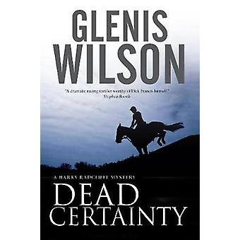Dead Certainty A contemporary horse racing mystery by Wilson & Glenis